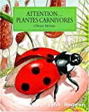 Attention, plantes carnivores